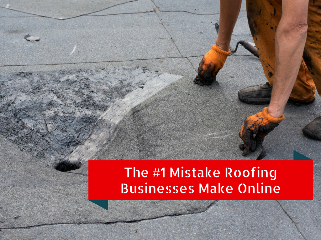 The #1 Mistake Roofing Business Make Online