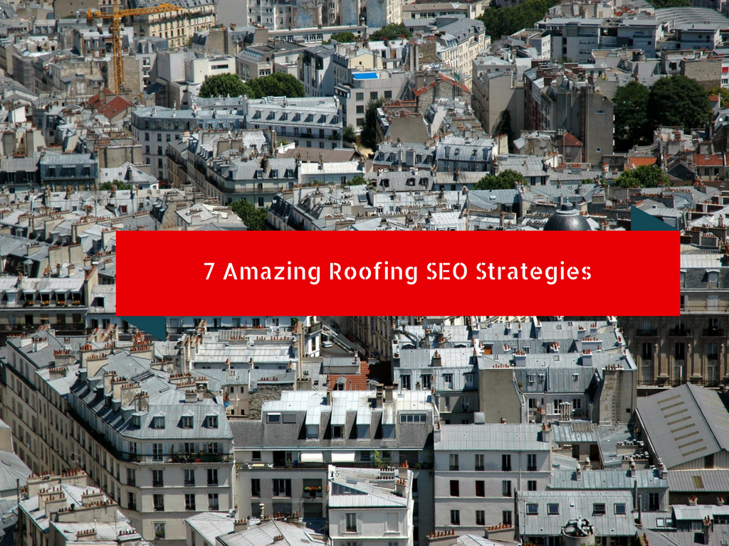 7 Amazing Roofing SEO Strategies