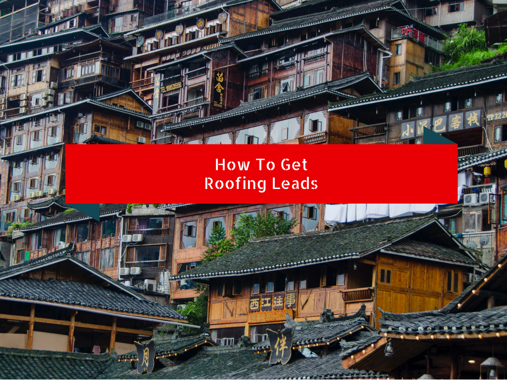 How To Get Roofing Leads